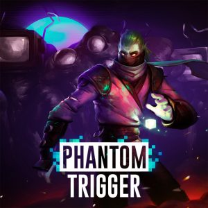 Phantom Trigger Box Art